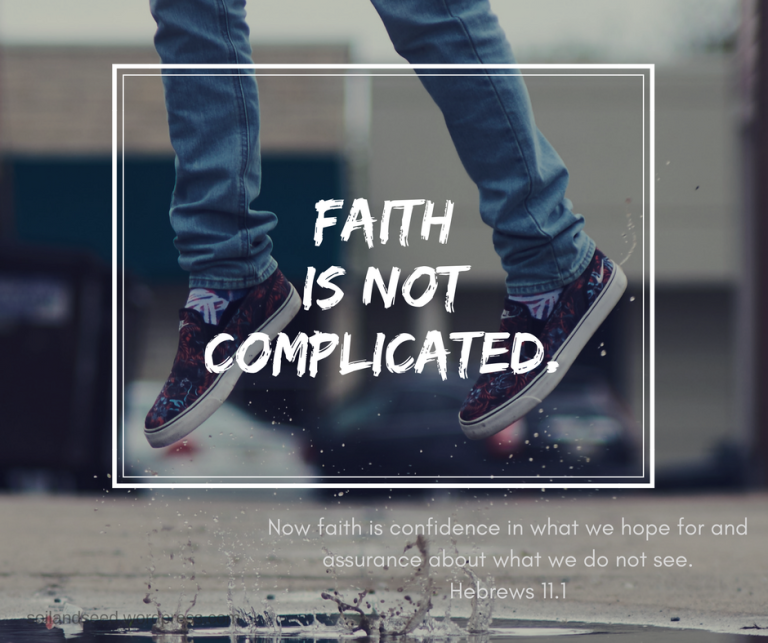 Faith is Not Complicated