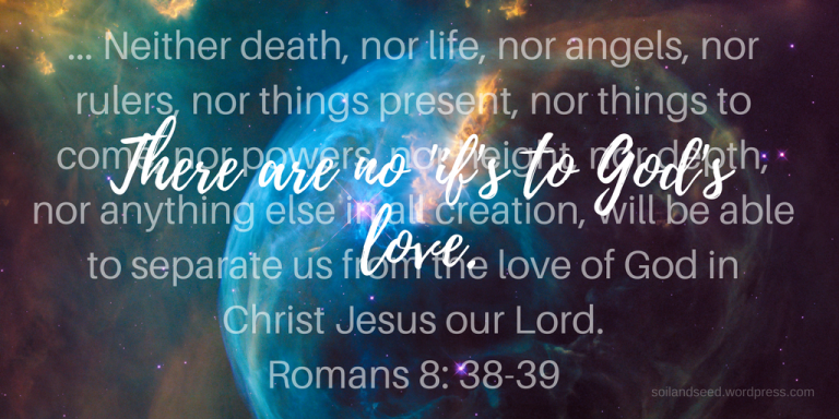 There are no 'if's to God's love.